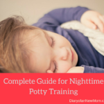 How to Potty Train at Night?Here is our Complete Guide for Nighttime Potty Training